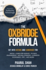 The Oxbridge Formula : Get into Oxford and Cambridge for: Maths, Computer Science, Physics, Engineering, Natural Science, Chemistry, Economics, PPE ...and more! - Book