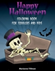 Happy Halloween Coloring Book For Toddlers and Kids ages 3-10 : Coloring Activity Book for Toddlers and Kids with Fun Drawing - Book