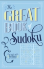 The Great Book of Sudoku : Packed with over 900 brilliant puzzles! - Book