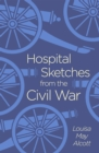 Hospital Sketches from the Civil War - Book