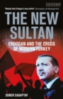 The New Sultan : Erdogan and the Crisis of Modern Turkey - Book