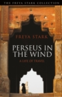 Perseus in the Wind : A Life of Travel - Book