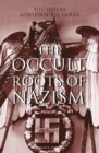 The Occult Roots of Nazism : Secret Aryan Cults and Their Influence on Nazi Ideology - Book