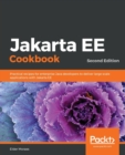 Jakarta EE Cookbook : Practical recipes for enterprise Java developers to deliver large scale applications with Jakarta EE, 2nd Edition - Book
