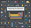Exploring the Elements : A Complete Guide to the Periodic Table - Book