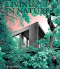 Living in Nature : Contemporary Houses in the Natural World - Book