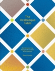 The Arabesque Table : Contemporary Recipes from the Arab World - Book
