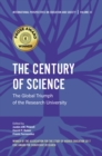 The Century of Science : The Global Triumph of the Research University - Book