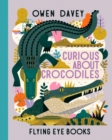 CURIOUS ABOUT CROCODILES - Book
