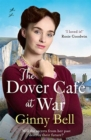 The Dover Cafe at War : A heartwarming WWII tale (The Dover Cafe Series Book 1) - Book