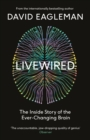 Livewired : The Inside Story of the Ever-Changing Brain - Book