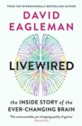 Livewired : The Inside Story of the Ever-Changing Brain - eBook