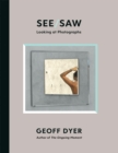 See/Saw : Looking at Photographs - eBook