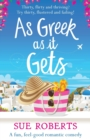 As Greek as it Gets : A fun, feel-good romantic comedy - Book