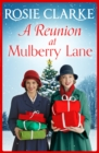 A Reunion at Mulberry Lane : The newest instalment in the bestselling Mulberry Lane historical saga series - eBook