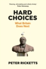 Hard Choices : What Britain Does Next - Book