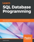 Learn SQL Database Programming : Query and manipulate databases from popular relational database servers using SQL - Book