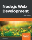 Node.js Web Development : Server-side web development made easy with Node 14 using practical examples, 5th Edition - Book