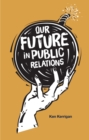 Our Future in Public Relations - Book