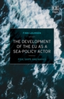 Thr Development of the EU as a Sea-Policy Actor - eBook
