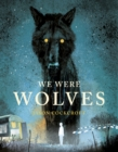 We Were Wolves - Book