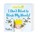 I Don't Want to Wash My Hands! - Book