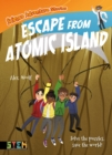 Science Adventure Stories: Escape from Atomic Island : Solve the Puzzles, Save the World! - Book