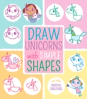 Draw Unicorns with Simple Shapes : And Other Magical Creatures - eBook