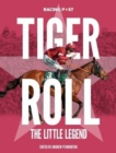 Tiger Roll : The Little Legend - Book