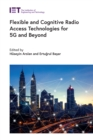 Flexible and Cognitive Radio Access Technologies for 5G and Beyond - eBook