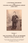 The Colourful Life of an Engineer : Volume 1 - A Victorian Childhood and College Life in Edwardian London - eBook
