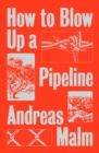 How to Blow Up a Pipeline - eBook