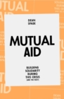 Mutual Aid : Building Solidarity During This Crisis (and the next) - Book