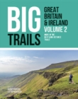 Big Trails: Great Britain & Ireland Volume 2 : More of the best long-distance trails - Book