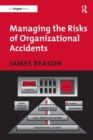 Managing the Risks of Organizational Accidents - Book