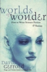 Worlds of Wonder : How to Write Science Fiction and Fantasy - Book