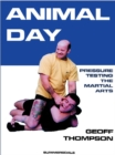 Animal Day : Pressure Testing the Martial Arts - Book