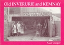 Old Inverurie and Kemnay - Book