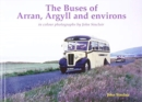 The Buses of Arran, Argyll and environs : in colour photographs by John Sinclair - Book