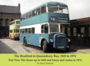 The Bradford to Queensbury Bus, 1949 to 1974 : Part Two: The buses up to 1969 and buses and routes to 1974 - Book