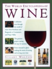The Wine, World Encyclopedia of : A definitive tour through the world of wine from Bordeaux and Burgundy to Coonawarra and the Napa Valley; The greatest grapes: tasting the top 12 varieties; From vine - Book