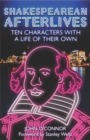 Shakespearean Afterlives : Ten Characters with a Life of Their Own - Book