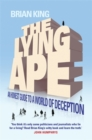 The Lying Ape : An Honest Guide to a World of Deception - Book