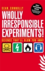 Wholly Irresponsible Experiments - Book