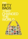 Fifty Bags that Changed the World : Design Museum Fifty - eBook