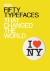 Fifty Typefaces That Changed the World : Design Museum Fifty - eBook