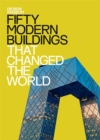Fifty Modern Buildings That Changed the World : Design Museum Fifty - Book