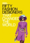 Fifty Fashion Designers That Changed the World : Design Museum Fifty - eBook