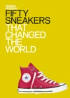Fifty Sneakers That Changed the World : Design Museum Fifty - eBook