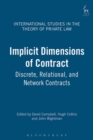 Implicit Dimensions of Contract : Discrete, Relational, and Network Contracts - Book